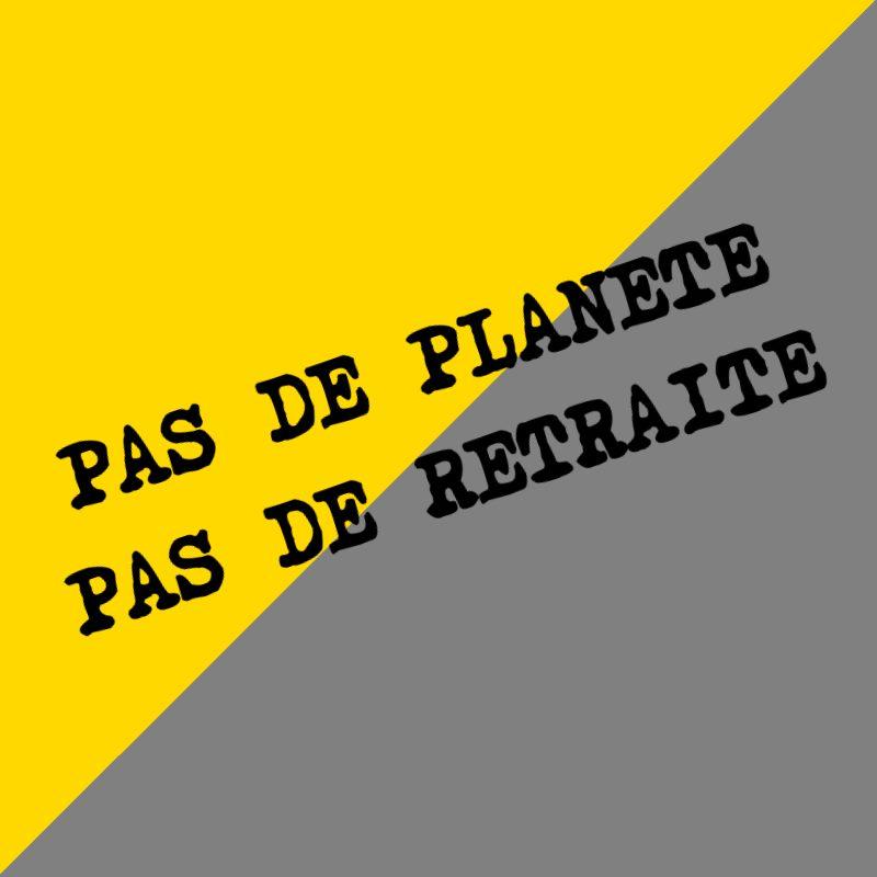 pas de planete pas de retraite